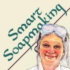 Smart Soapmaking: The Simple Guide to Making Traditional Handmade Soap Quickly, Safely, and Reliably, or How to Make Luxurious Handcrafted Soaps for Family, Friends, and Yourself - Anne L. Watson