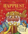 The Happiest Man in the World, Or, the Mouse Who Made Christmas. Written by Mij Kelly - Mij Kelly