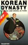 Korean Dynasty: Hyundai and Chung Ju Yung - Donald Kirk