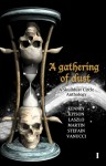 A Gathering of Dust - Skulldust Circle, William J. Kenney, Ross Kitson, Jeremy Laszlo, Benedict Martin, Stefain, Gary F. Vanucci