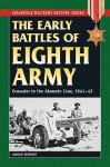 Early Battles of the Eighth Army: Crusader to the Alamein Line, 1941-42 (Stackpole Military History Series) - Adrian Stewart, Walt Larsen