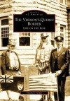 The Vermont-Quebec Border: Life on the Line (VT) (Images of America) - Matthew Farfan