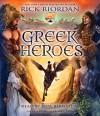 Percy Jackson's Greek Heroes - Rick Riordan, Jesse Bernstein