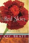 Red Skies (Tales of the Scavenger's Daughters) - Kay Bratt