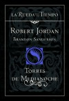 Torres de Medianoche (La Rueda del Tiempo, #19) - Robert Jordan, Brandon Sanderson, Mila López