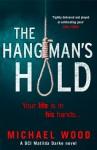 The Hangman's Hold - Michael Wood