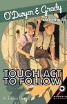 O'Dwyer & Grady Starring in Tough Act to Follow - Eileen Heyes