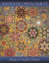 Kaleidoscopes and Quilts: An Artist S Journey Continues - Paula Nadelstern