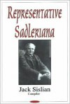 Representative Sadleriana: Sir Michael Sadler (1861-1943) on English, French, German and American Schools and Society: A Perennial Reader for Aca - Michael Sadler
