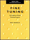 Fine Tuning: An Auditory-Visual Training Program : Intermediate -Advanced Level - Ray Barsch