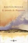 El Mundo de Atapuerca - Juan Luis Arsuaga