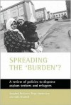 Spreading the 'Burden'?: A Review of Policies to Disperse Asylum Seekers and Refugees - Vaughan Robinson, Roger Andersson, Sako Musterd