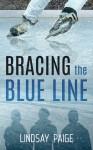 Bracing the Blue Line - Lindsay Paige