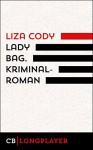 Lady Bag. Kriminalroman - Liza Cody, B. Szelinski, Else Laudan