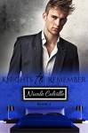 Knights to Remember: Book Four (Knight To Remember 4) - Nicole Colville, Kellie Dennis Book Cover by Design, Jessica McKenna