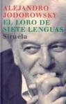 El Loro De Las Siete Lenguas - Alejandro Jodorowsky