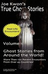 Joe Kwon's True Ghost Stories Volume 1: True Ghost Stories from Around the World - Inc Joe Kwon, Tom Kong