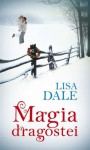 Magia dragostei (Romanian Edition) - Lisa Dale, Alexandru Macovescu, Ruxandra Tarca