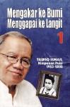 Mengakar ke Bumi Menggapai ke Langit Jilid 1: Himpunan Puisi 1953 - 2008 - Taufiq Ismail