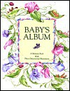 Baby's Album: A Memory Book with Three-Dimensional Illustrations - Marianne Borgardt, Leslie McGuire, Marianne Borgardt