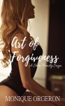 Art of Forgiveness (A Stern Family Saga Book 2) - Monique Orgeron