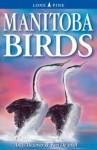 Manitoba Birds - Ken De Smet, Andy Bezener