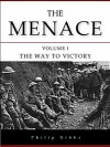 The Menace (The Way to Victory) - Philip Gibbs