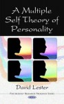 A Multiple Self Theory Of Personality (Psychology Research Progress) - David Lester