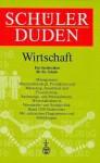 (Duden) Schülerduden, Die Wirtschaft - Dudenredaktion, Gerd Sackmann, Hans Weber