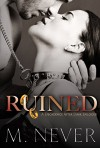 Ruined: (A Decadence after Dark Epilogue) - M. Never