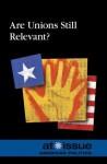 Are Unions Still Relevant? - Noah Berlatsky