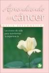 Aprendiendo del cancer: Lecciones de vida para transformar la experiencia - Galia Sefchovich, Gisele Amar