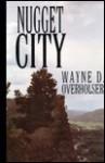 Nugget City - Wayne D. Oversholser, Wayne D. Overholser