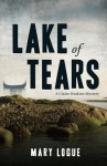 Lake of Tears: A Claire Watkins Mystery (Claire Watkins Mysteries) - Mary Logue