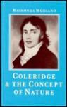 Coleridge And The Concept Of Nature - Raimonda Modiano