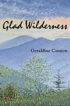 Glad Wilderness - Geraldine Cannon