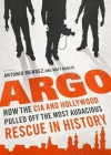 Argo: How the CIA & Hollywood Pulled Off the Most Audacious Rescue in History - Antonio J. Mendez, Matt Baglio