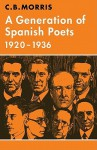 A Generation of Spanish Poets 1920 1936 - C.B. Morris