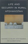 Life and Security in Rural Afghanistan - Neamatollah Nojumi, Dyan Mazurana, Elizabeth Stites