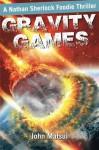 Gravity Games: A Nathan Sherlock Foodie Thriller (Nate The Nose) (Volume 1) - John Matsui