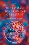 The Roman Government of Britain - Anthony R. Birley