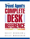 The Travel Agent's Complete Desk Reference - Kelly Monaghan