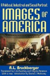 Images of America: A Political, Industrial and Social Portrait - Raymond Léopold Bruckberger