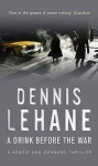A Drink Before the War (Kenzie & Gennaro #1) - Dennis Lehane