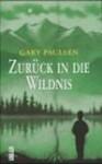 Zurück in die Wildnis. - Gary Paulsen