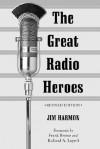 The Great Radio Heroes - Jim Harmon