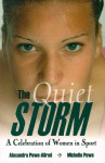 The Quiet Storm: A Celebration of Women in Sports - Alexandra Powe-Allred, Michelle Powe