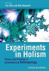 Experiments In Holism: Theory And Practice In Contemporary Anthropology - Ton Otto, Nils Bubandt