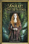 Saille, the Willow - Nikki Broadwell