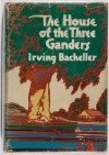 The House of Three Ganders - Irving Bacheller